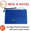 87 key Rigid industrial keyboard with touch-screen mouse